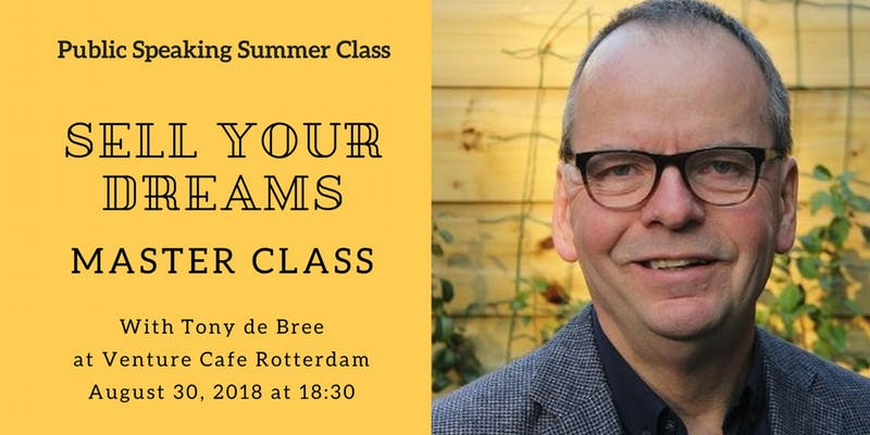 Summer School: Public Speaking – Sell your dream with Tony de Bree